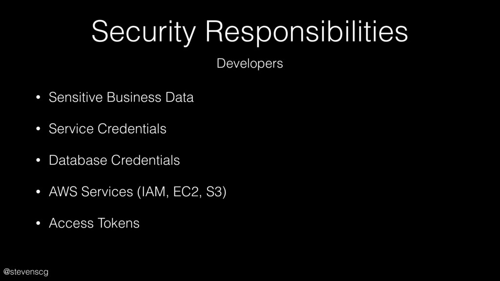 @stevenscg Security Responsibilities • Sensitiv...