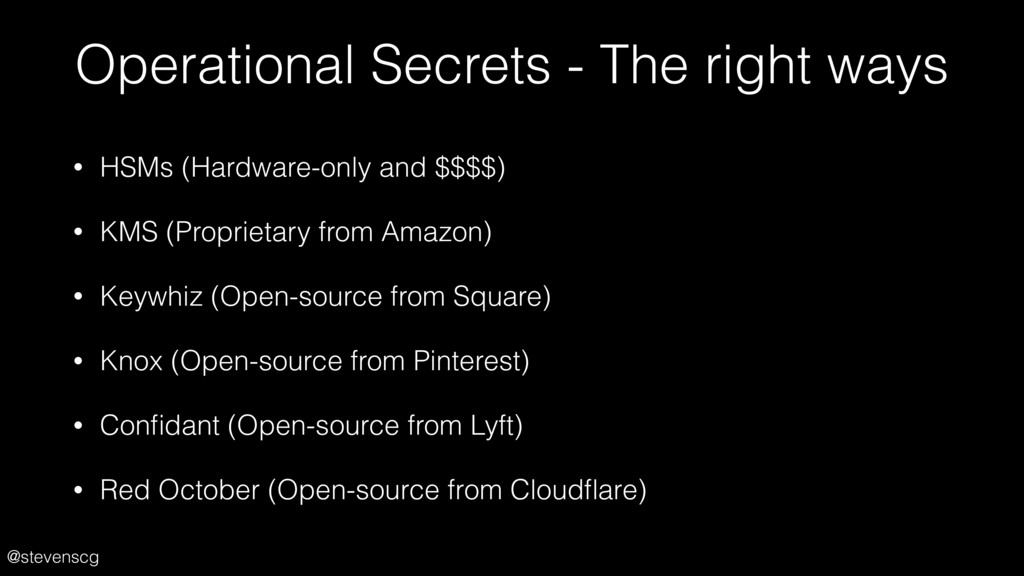 @stevenscg Operational Secrets - The right ways...