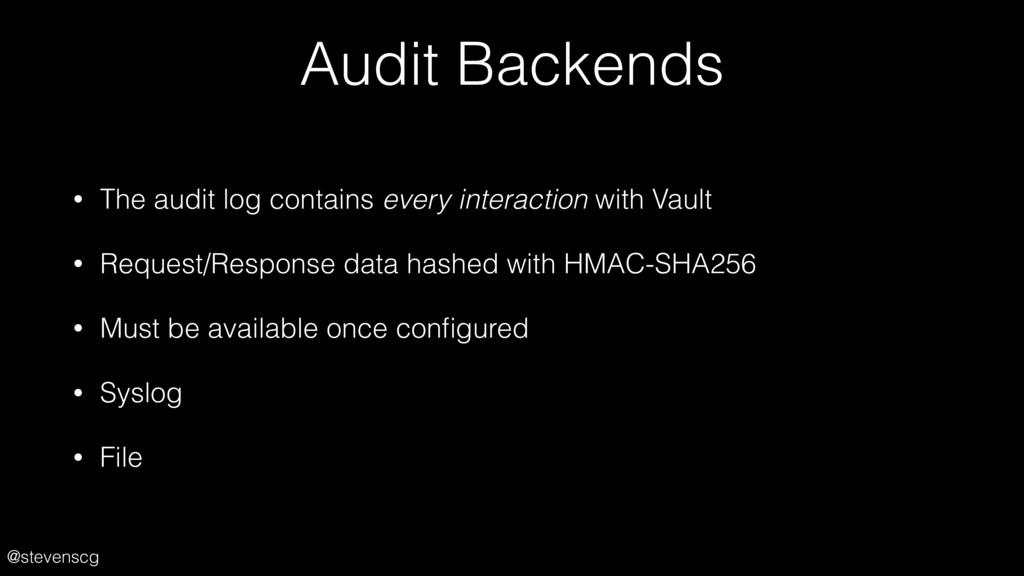 @stevenscg Audit Backends • The audit log conta...