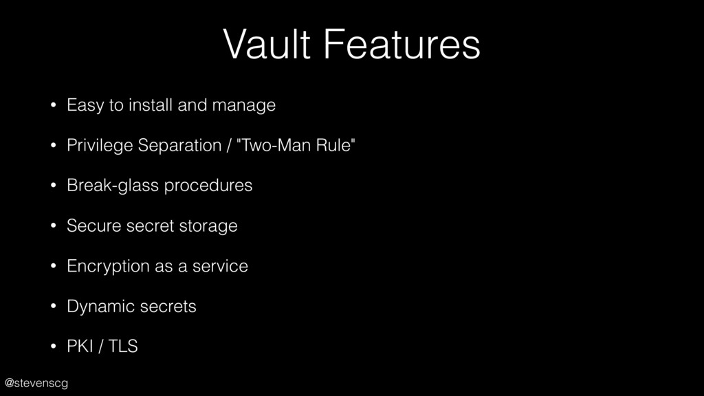 @stevenscg Vault Features • Easy to install and...