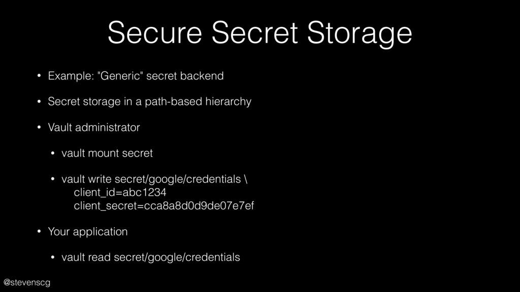 "@stevenscg Secure Secret Storage • Example: ""Ge..."