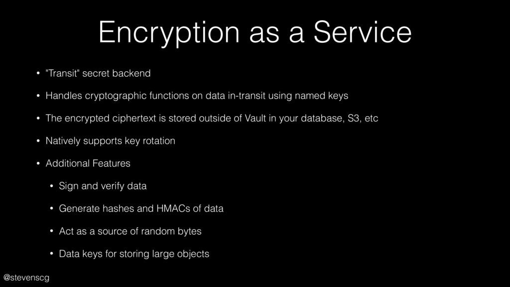 "@stevenscg Encryption as a Service • ""Transit"" ..."