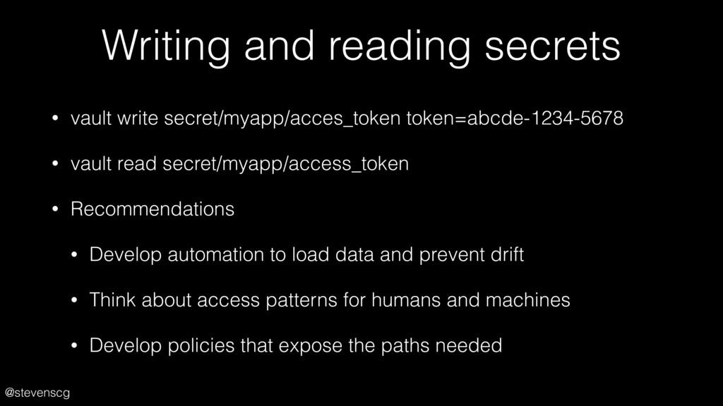 @stevenscg Writing and reading secrets • vault ...