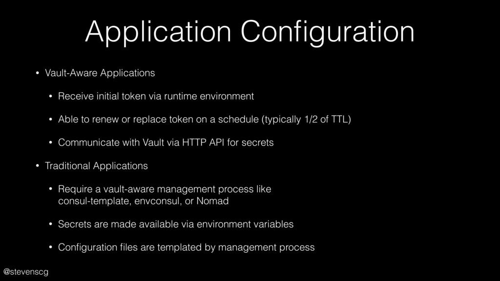 @stevenscg Application Configuration • Vault-Awa...