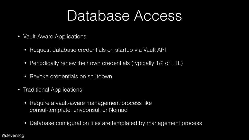 @stevenscg Database Access • Vault-Aware Applic...