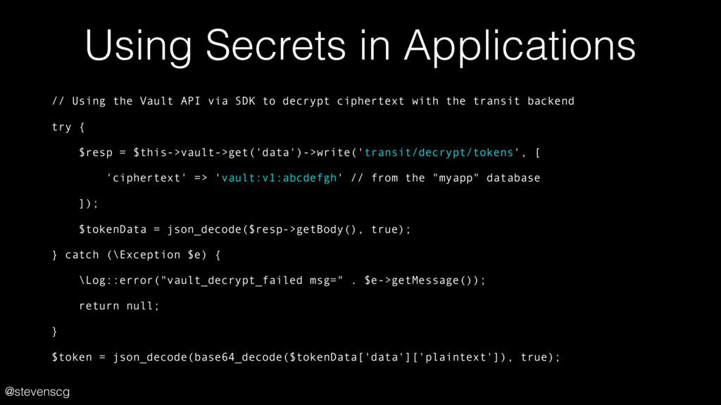 @stevenscg Using Secrets in Applications // Usi...