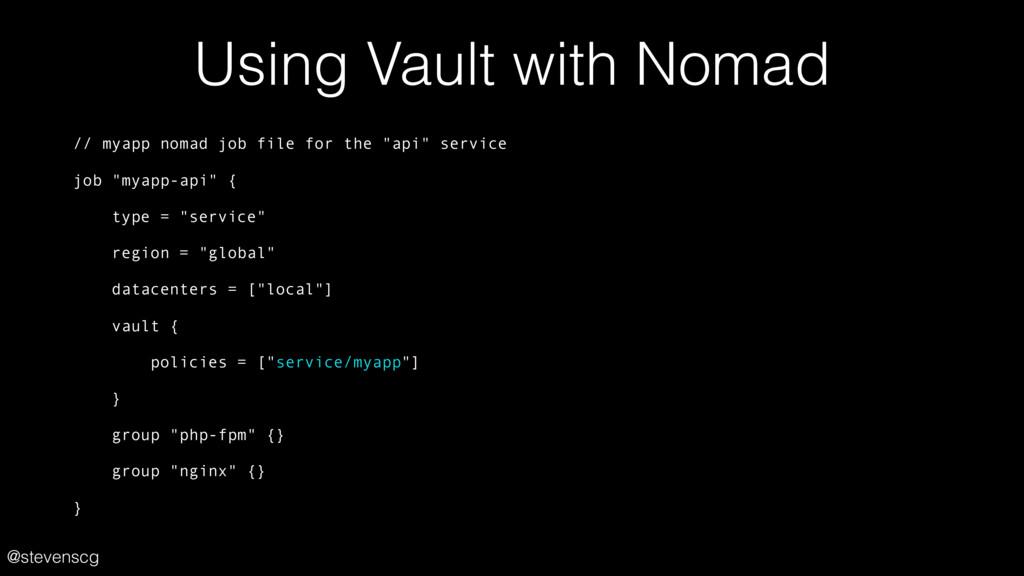 @stevenscg Using Vault with Nomad // myapp noma...