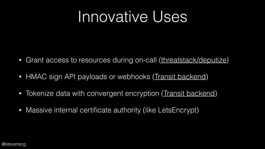 @stevenscg Innovative Uses • Grant access to re...
