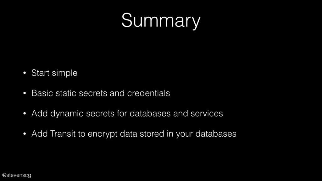 @stevenscg Summary • Start simple • Basic stati...