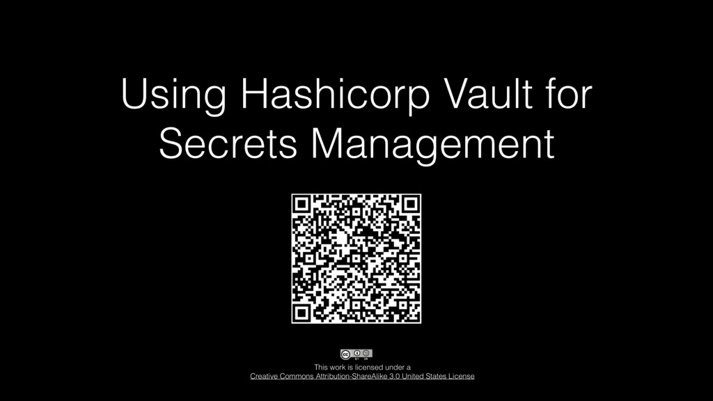 Using Hashicorp Vault for Secrets Management Th...