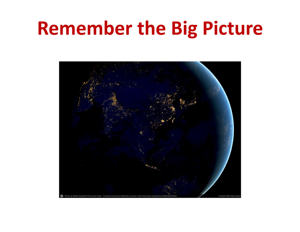 Remember the Big Picture
