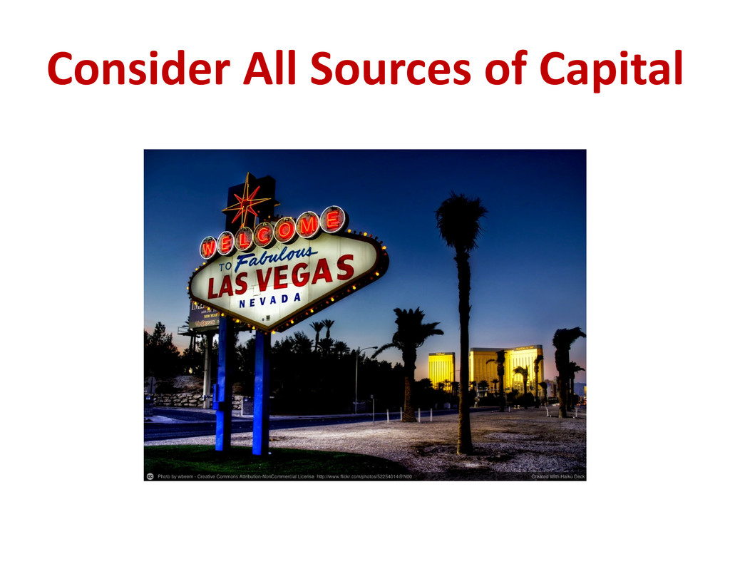 Consider All Sources of Capital