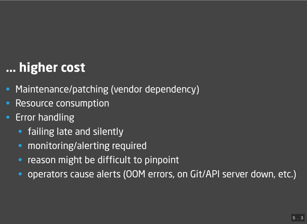 ... higher cost • Maintenance/patching (vendor ...
