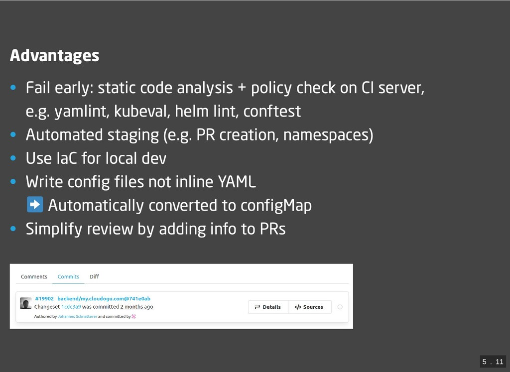 Advantages • Fail early: static code analysis +...
