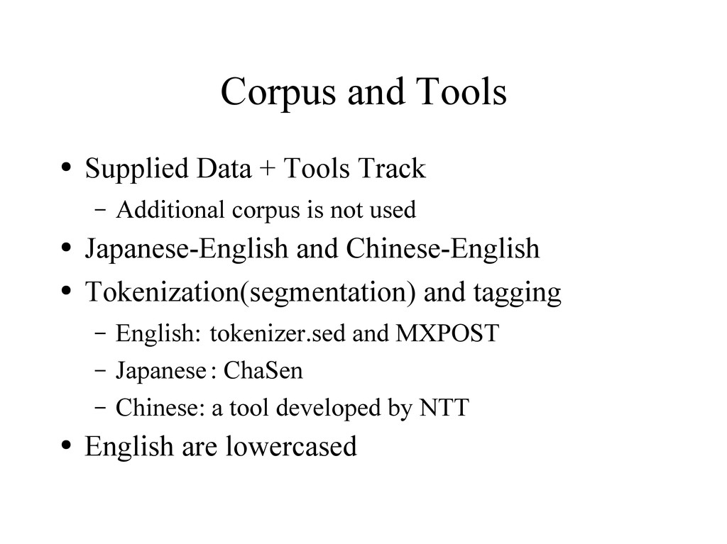 Corpus and Tools ● Supplied Data + Tools Track ...