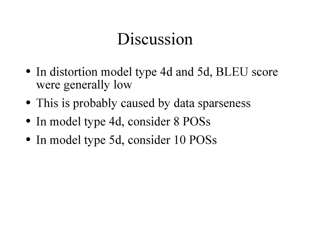 Discussion ● In distortion model type 4d and 5d...