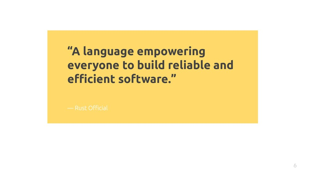 """""""A language empowering everyone to build reliab..."""