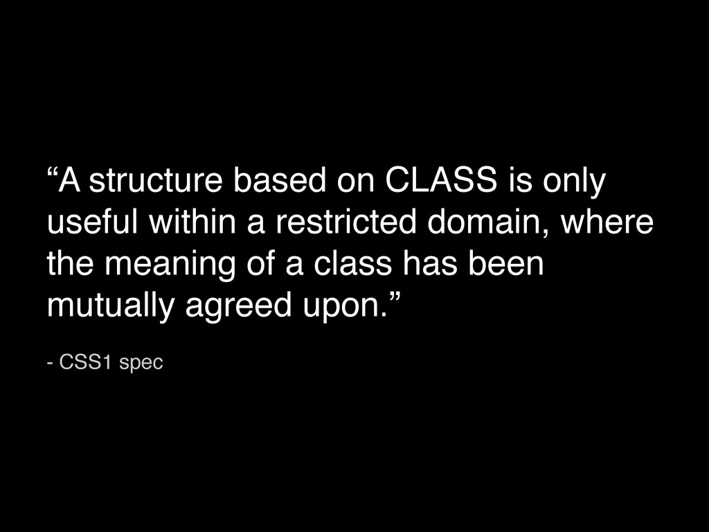 """""""A structure based on CLASS is only useful with..."""