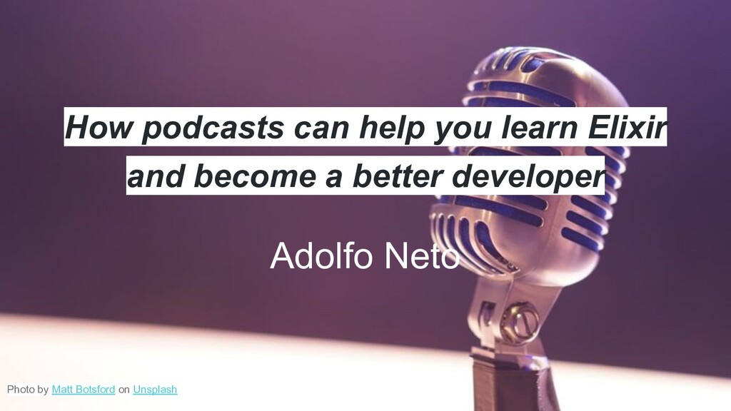 How podcasts can help you learn Elixir and beco...