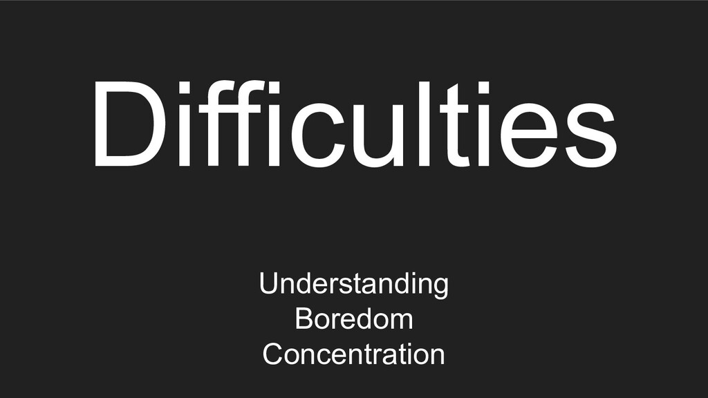 Difficulties Understanding Boredom Concentration