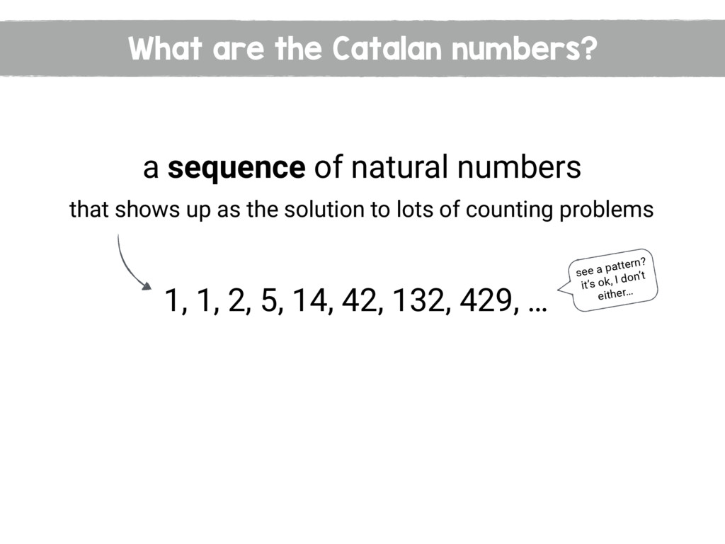 What are the Catalan numbers? a sequence of nat...