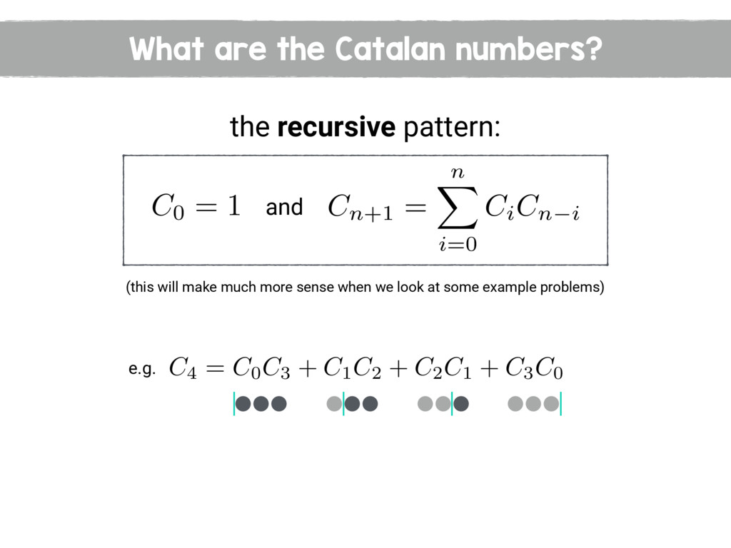 What are the Catalan numbers? the recursive pat...