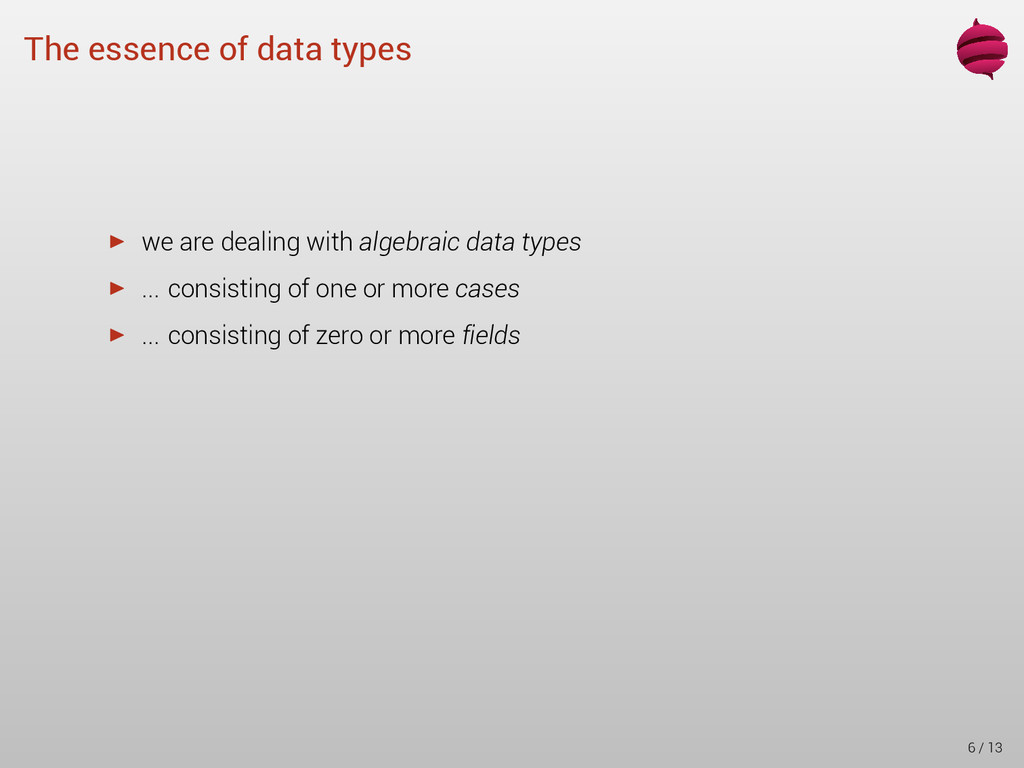 The essence of data types ▶ we are dealing with...