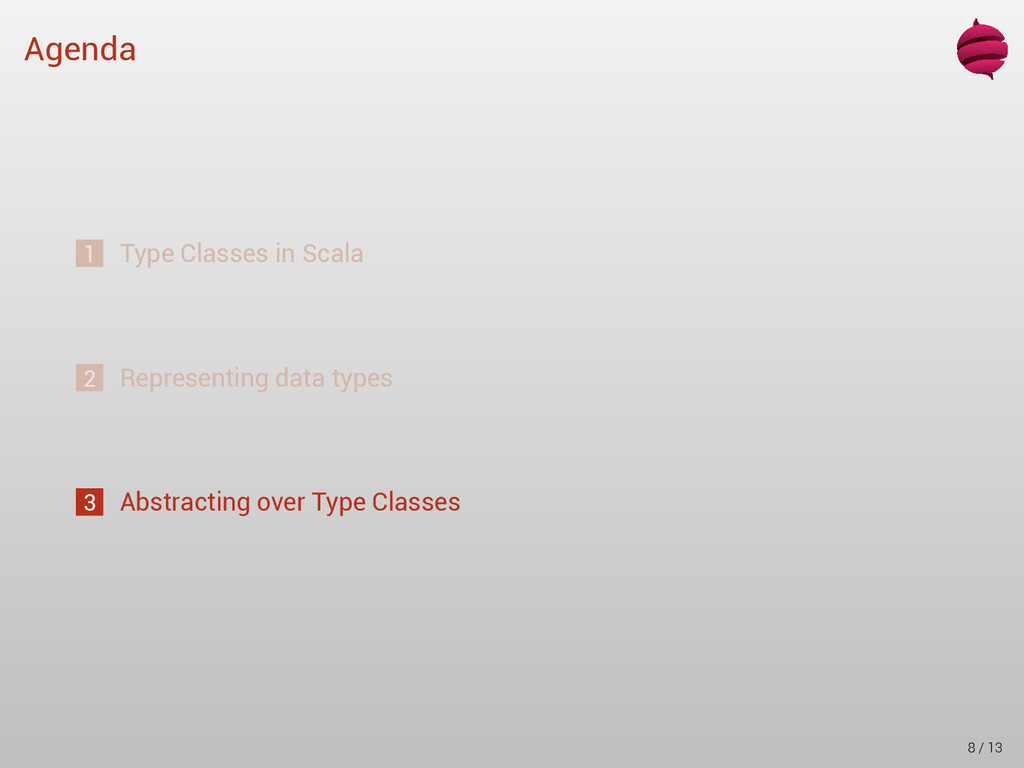 Agenda 1 Type Classes in Scala 2 Representing d...