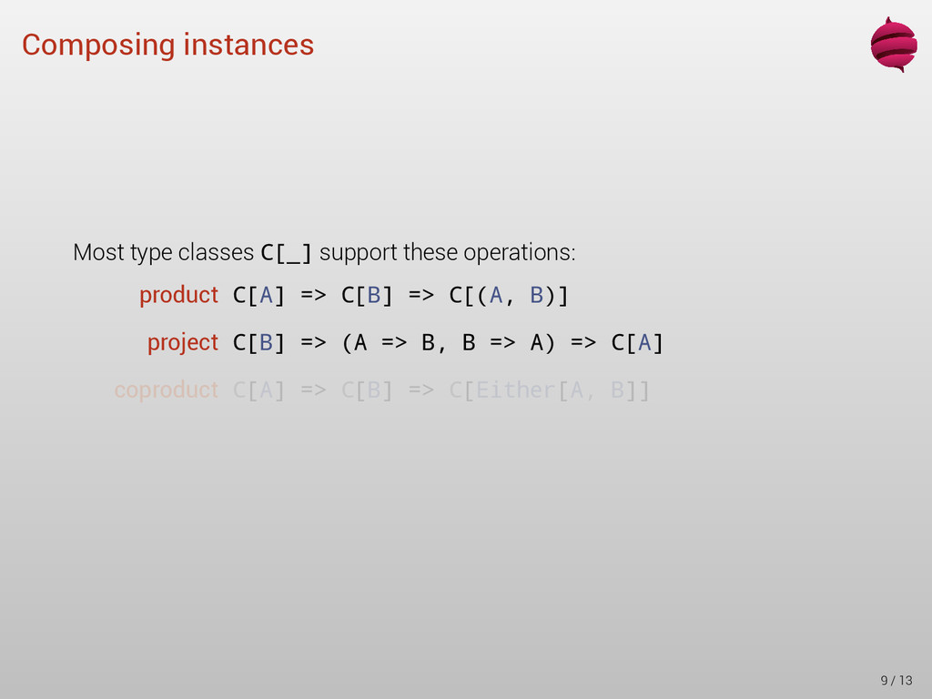 Composing instances Most type classes C[_] supp...