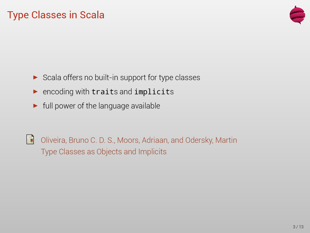 Type Classes in Scala ▶ Scala offers no built-i...