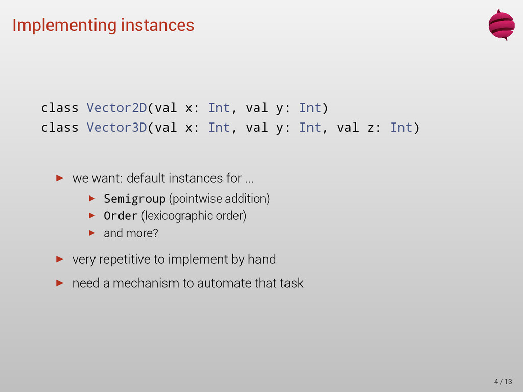 Implementing instances class Vector2D(val x: In...