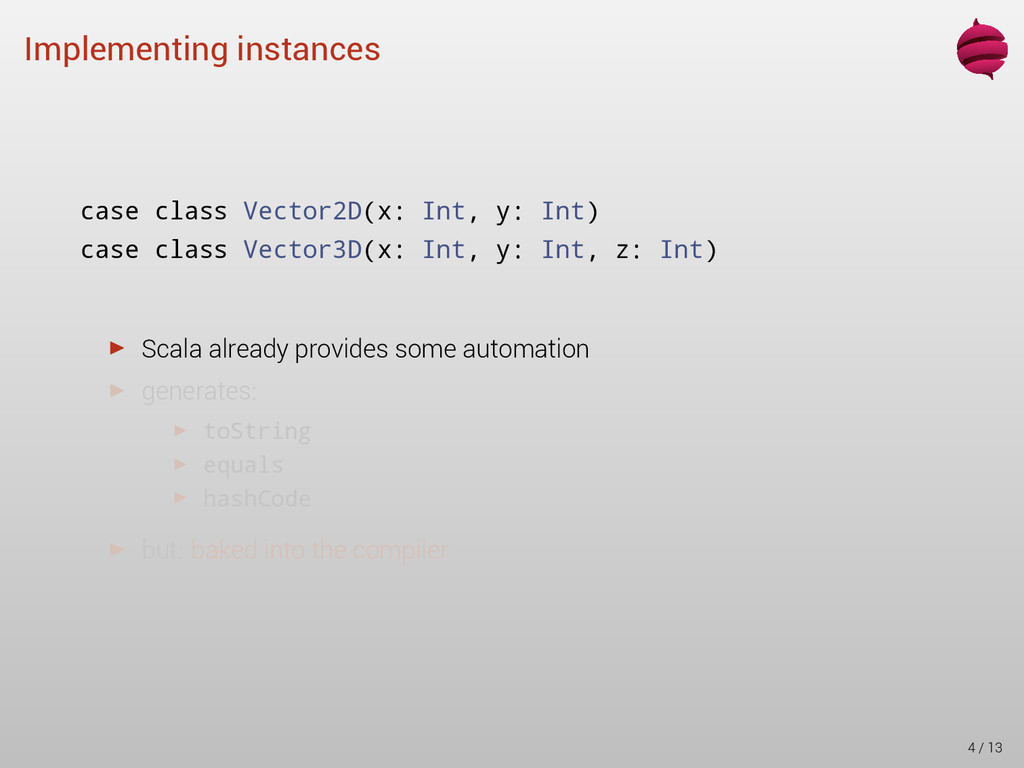 Implementing instances case class Vector2D(x: I...