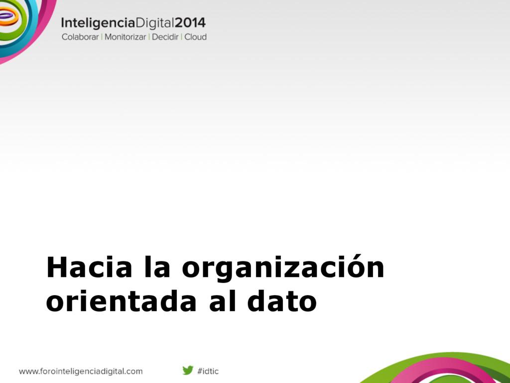 Hacia la organización orientada al dato
