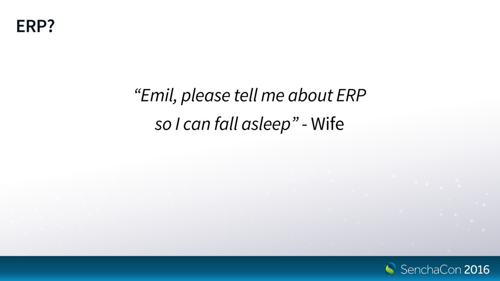 "ERP? ""Emil, please tell me about ERP so I can f..."