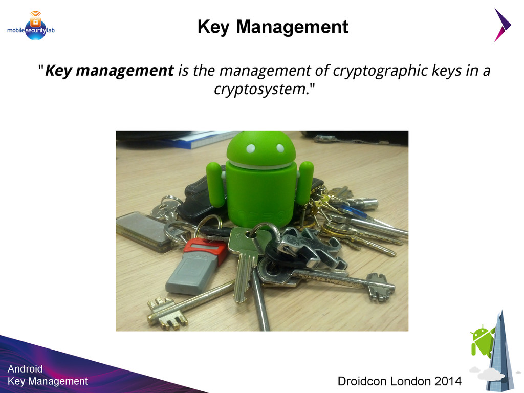 Android Key Management Droidcon London 2014 Key...