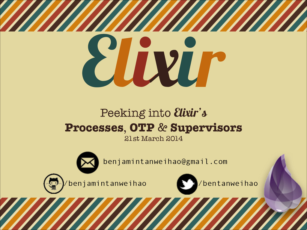 Elixir Peeking into Elixir's Processes, OTP & S...