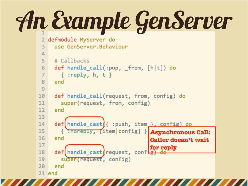 An Example GenServer Asynchronous Call: Caller ...