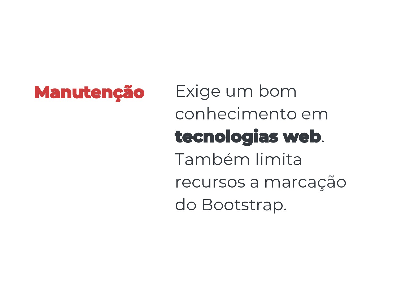 Exige um bom conhecimento em tecnologias web. T...