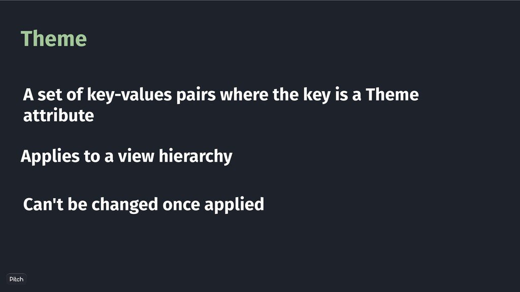 Theme A set of key-values pairs where the key i...