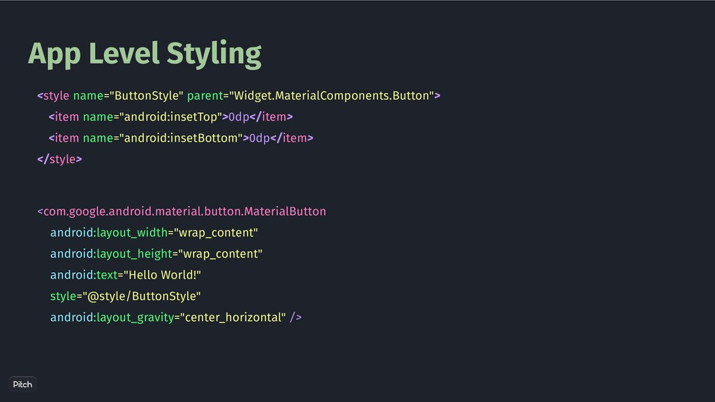"""App Level Styling <style name=""""ButtonStyle"""" par..."""