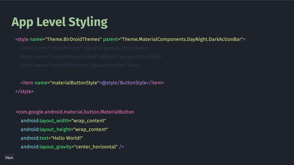 """App Level Styling <style name=""""Theme.BlrDroidTh..."""