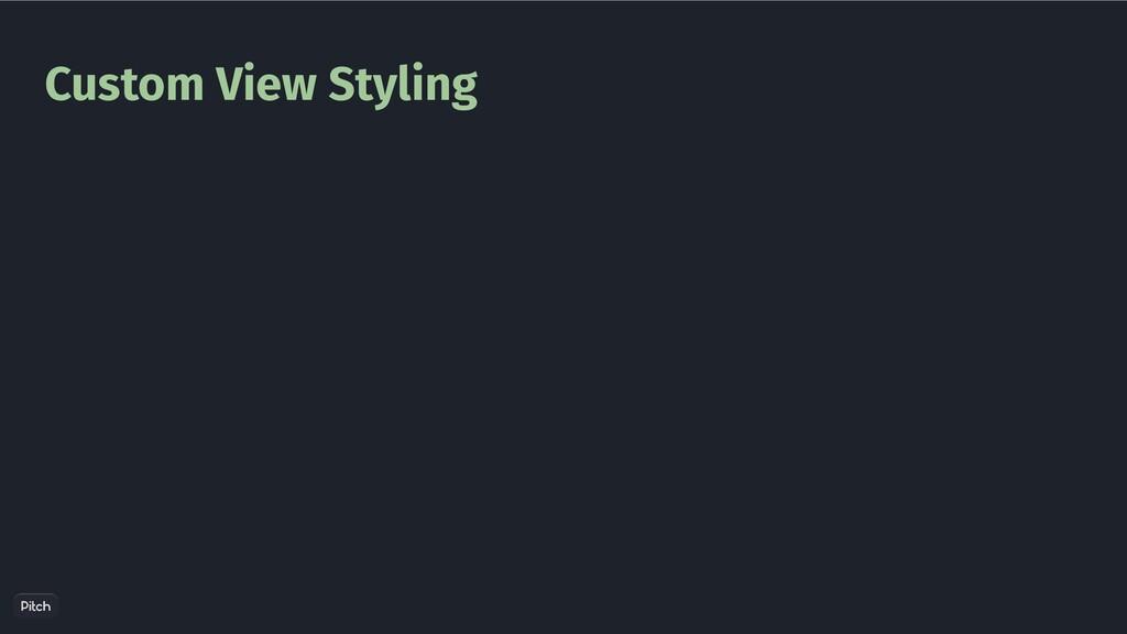 Custom View Styling