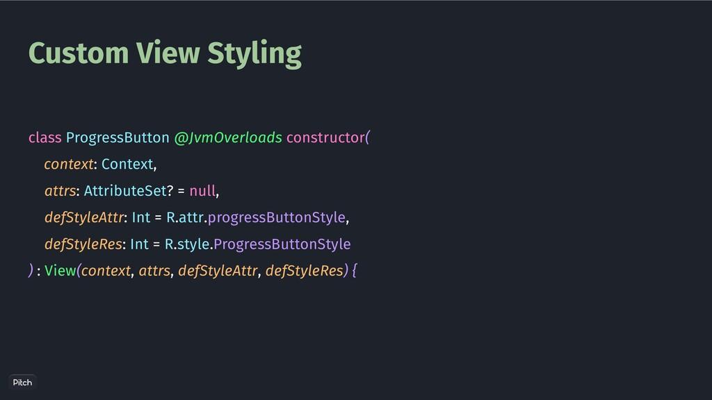 Custom View Styling class ProgressButton @JvmOv...