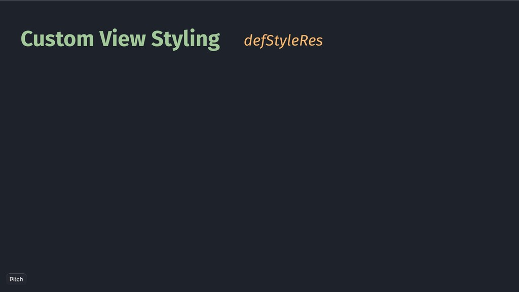 Custom View Styling defStyleRes