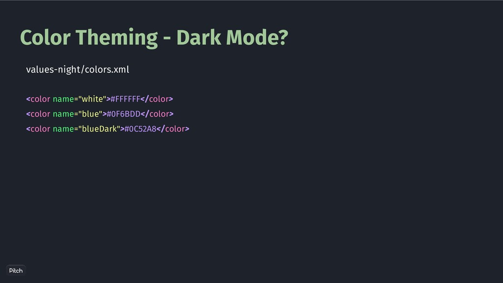 """Color Theming - Dark Mode? <color name=""""white"""">..."""