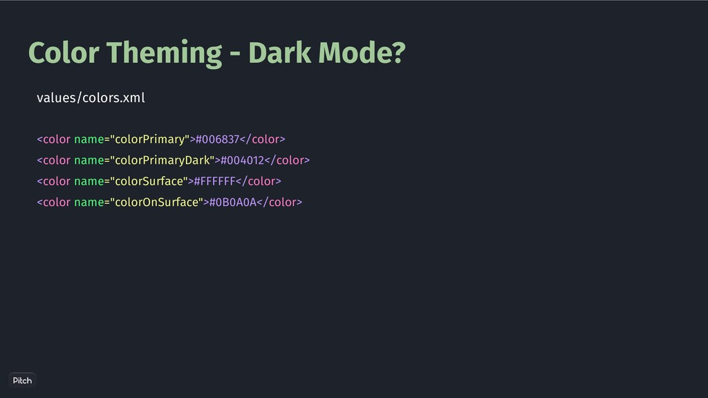 """Color Theming - Dark Mode? <color name=""""colorPr..."""