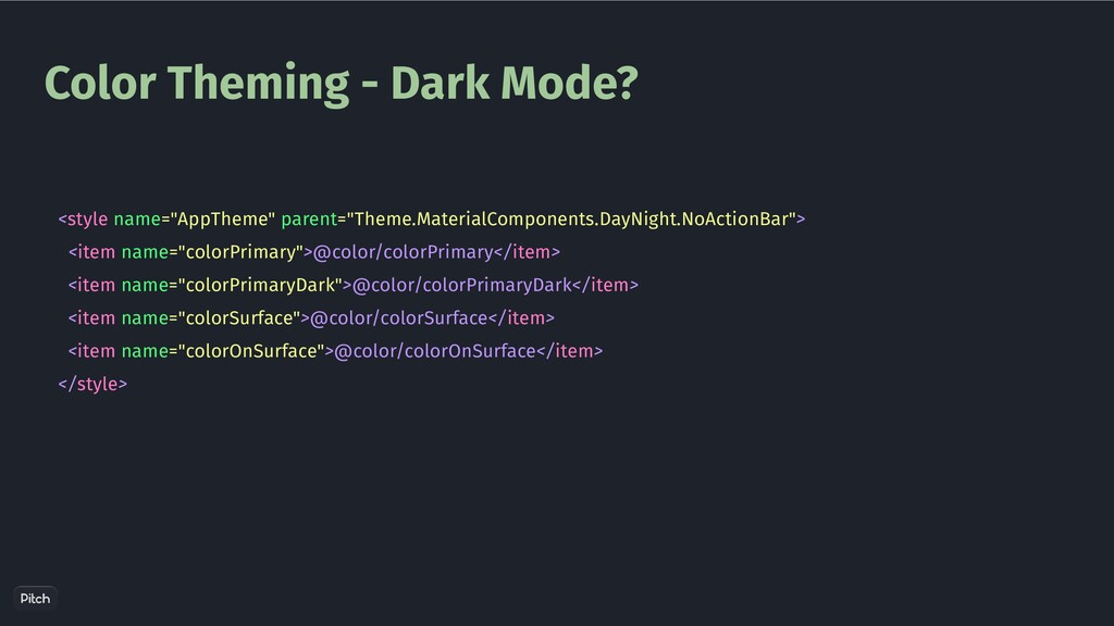 "Color Theming - Dark Mode? <style name=""AppThem..."