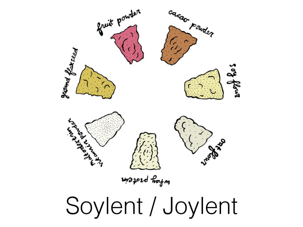Soylent / Joylent