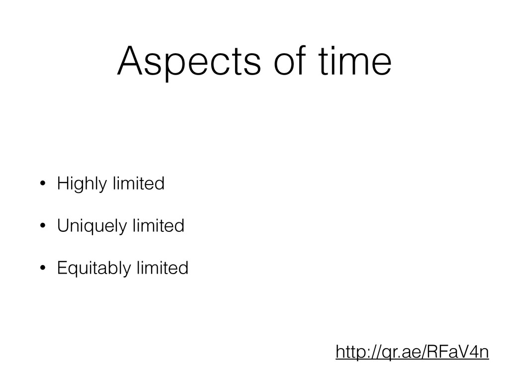 Aspects of time • Highly limited • Uniquely lim...