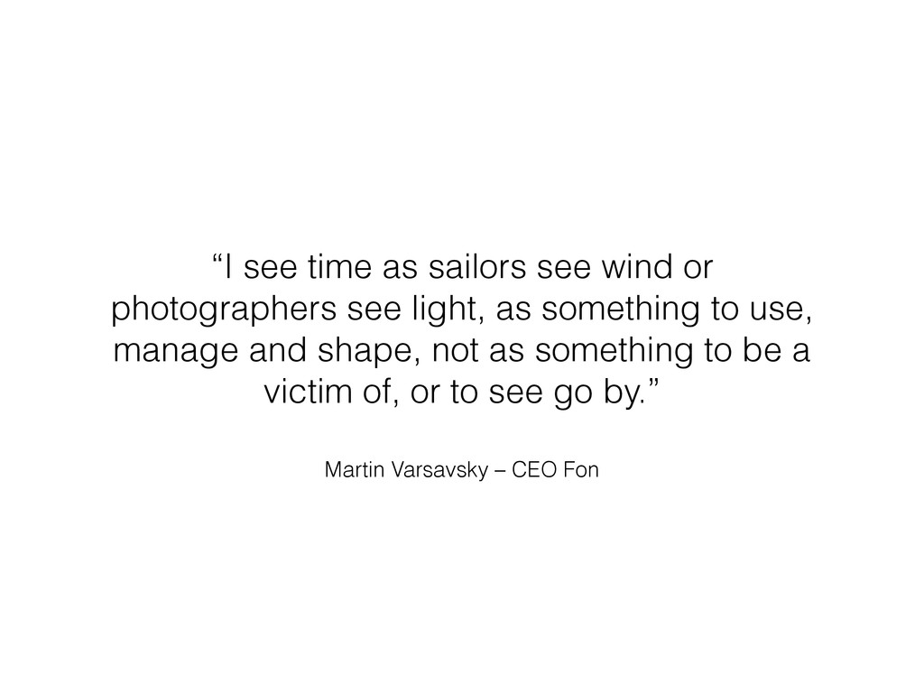 "Martin Varsavsky – CEO Fon ""I see time as sailo..."